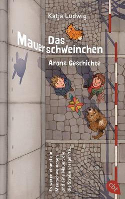Das Mauerschweinchen von Heidschötter,  Uwe, Ludwig,  Katja