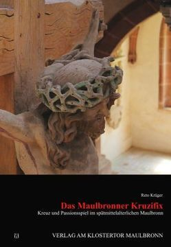 Das Maulbronner Kruzifix von Krüger,  Reto