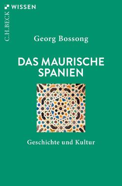 Das Maurische Spanien von Bossong,  Georg