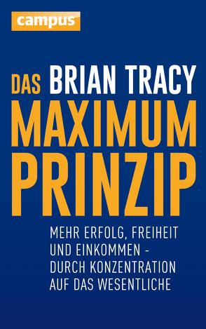 Das Maximum-Prinzip von Kleidt,  Brigitte, Scheelen,  Frank, Tracy,  Brian