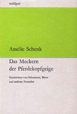 Das Meckern der Pferdekopfgeige von Schenk,  Amélie
