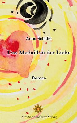 Das Medaillon der Liebe von Schäfer,  Anna