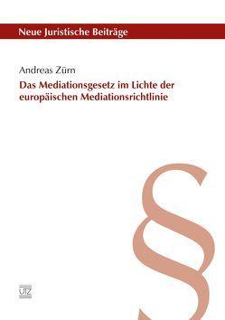 Das Mediationsgesetz im Lichte der europäischen Mediationsrichtlinie von Zürn,  Andreas