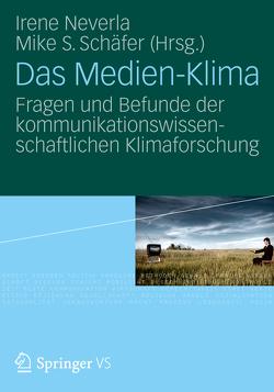 Das Medien-Klima von Neverla,  Irene, Schäfer,  Mike S.