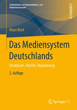 Das Mediensystem Deutschlands von Beck,  Klaus