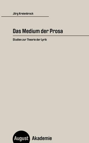 Das Medium der Prosa von Kreienbrock,  Jörg