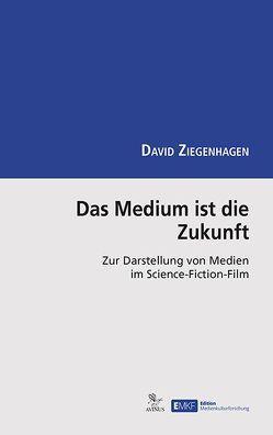 Das Medium ist die Zukunft von Ziegenhagen,  David