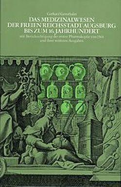 Das Medizinalwesen der freien Reichsstadt Augsburg bis zum 16. Jahrhundert von Gensthaler,  Gerhard