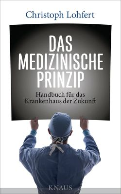 Das medizinische Prinzip von Lohfert,  Christoph