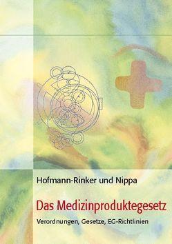 Das Medizinproduktegesetz von Hofmann-Rinker,  Monika, Nippa,  Jürgen