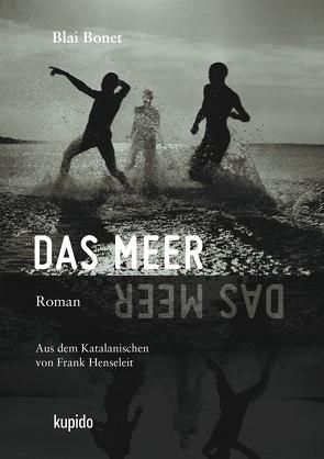 Das Meer von Bonet,  Blai, Henseleit,  Frank