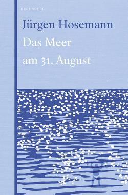 Das Meer am 31. August von Hosemann,  Jürgen