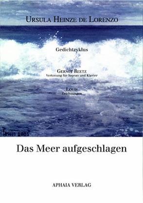 Das Meer aufgeschlagen von Heinze DeLorenzo,  Ursula, Louis, Reetz,  Gernot