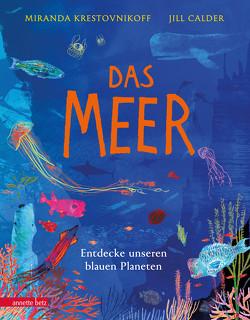 Das Meer – Wichtige Themen: Artenvielfalt und Naturschutz in einem extragroßen Buch mit Neonfarbe auf dem Cover von Calder,  Jill, Krestovnikoff,  Miranda, Stratthaus,  Bernd