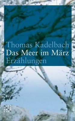Das Meer im März von Kadelbach,  Thomas