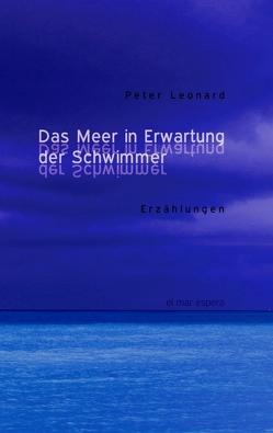 Das Meer in Erwartung der Schwimmer von Leonard,  Peter