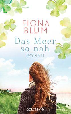 Das Meer so nah von Blum,  Fiona
