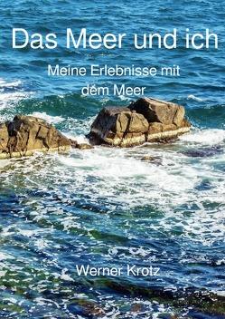 Das Meer und ich von Krotz,  Werner