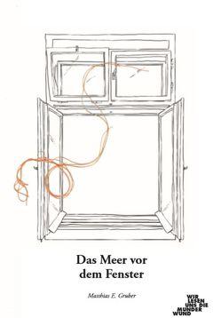 Das Meer vor dem Fenster von Gruber,  Matthias E.
