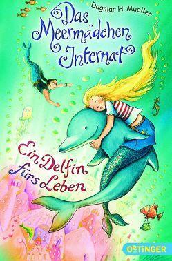 Das Meermädchen-Internat. Ein Delfin fürs Leben von Harvey,  Franziska, Mueller,  Dagmar H.