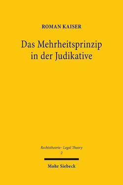 Das Mehrheitsprinzip in der Judikative von Kaiser,  Roman