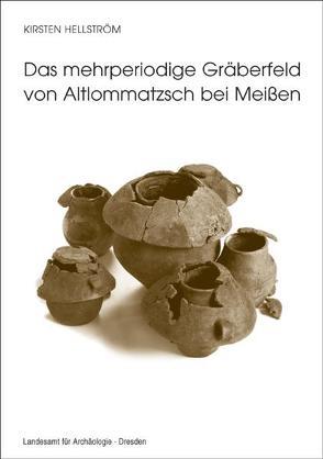 Das mehrperiodige Gräberfeld von Altlommatzsch bei Meissen von Hellström,  Kirsten