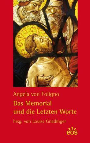 Das Memorial und die Letzten Worte von Foligno,  Angela von, Gnädinger,  Louise