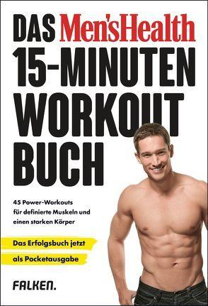 Das Men's Health 15-Minuten-Workout-Buch – die Pocketausgabe von Yeager,  Selene