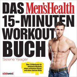 Das Men's Health 15-Minuten-Workout-Buch von Yeager,  Selene
