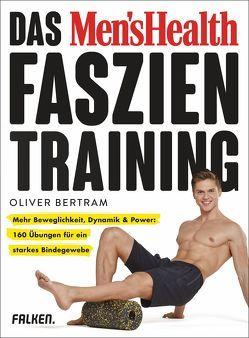 Das Men's Health Faszientraining von Bertram,  Oliver