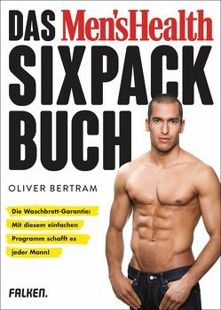 Das Men's Health Sixpack-Buch von Bertram,  Oliver