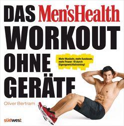 Das Men's Health Workout ohne Geräte von Bertram,  Oliver