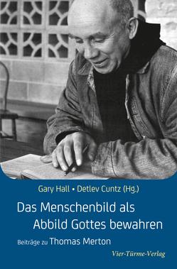Das Menschenbild als Abbild Gottes bewahren von Cuntz,  Detlev, Hall,  Gary