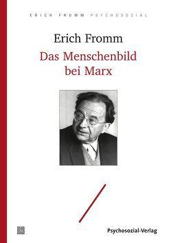 Das Menschenbild bei Marx von Fromm,  Erich, Funk,  Rainer, Hyams,  C. Barry, Marx,  Karl, Müller-Isenburg,  Renate