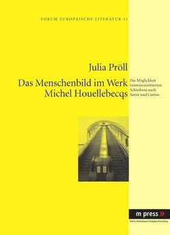 Das Menschenbild im Werk Michel Houellebecqs von Pröll,  Julia
