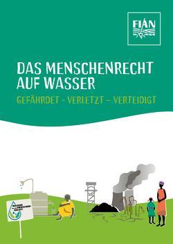 Das Menschenrecht auf Wasser von Falk,  Gertrud, Prof. Dr. Krennerich,  Michael, Schulz,  Iris, Stommel,  Kathrin