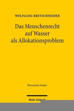 Das Menschenrecht auf Wasser als Allokationsproblem von Bretschneider,  Wolfgang