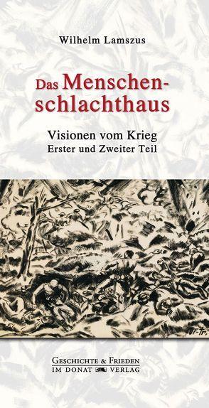 Das Menschenschlachthaus von Lamszus,  Wilhelm, Pehnke,  Andreas