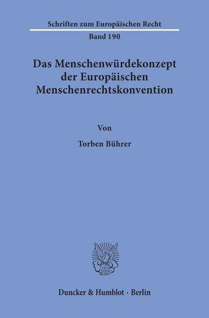 Das Menschenwürdekonzept der Europäischen Menschenrechtskonvention. von Bührer,  Torben