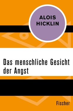 Das menschliche Gesicht der Angst von Hicklin,  Alois