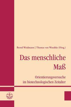 Das menschliche Maß von von Woedtke,  Thomas, Weidmann,  Bernd