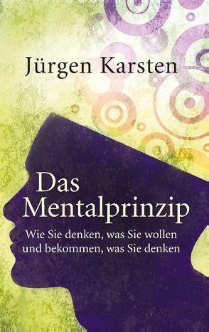 Das Mentalprinzip von Karsten,  Jürgen