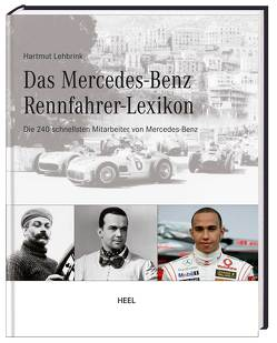 Das Mercedes-Benz Rennfahrerlexikon von Lehbrink,  Hartmut