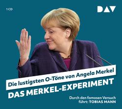 Das Merkel-Experiment. Die lustigsten O-Töne von Angela Merkel von Mann,  Tobias, Merkel,  Angela, Nusch,  Martin