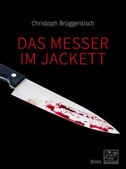Das Messer im Jackett von Brüggentisch,  Christoph