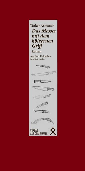 Das Messer mit dem hölzernen Griff von Armaner,  Türker, Carbe,  Monika
