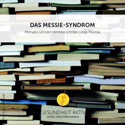 Das Messie-Syndrom von Glöckler,  Michael, Schröter,  Veronika, Thomas,  Linda
