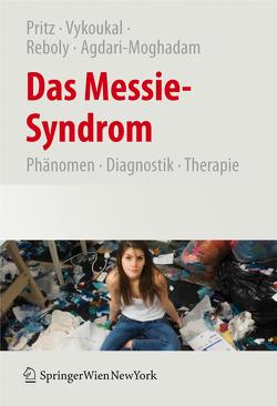 Das Messie-Syndrom von Agdari-Moghadam,  Nassim, Pritz,  Alfred, Reboly,  Katharina, Vykoukal,  Elisabeth