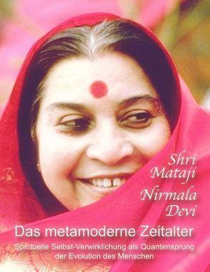 Das metamoderne Zeitalter von Nirmala Devi,  Shri Mataji