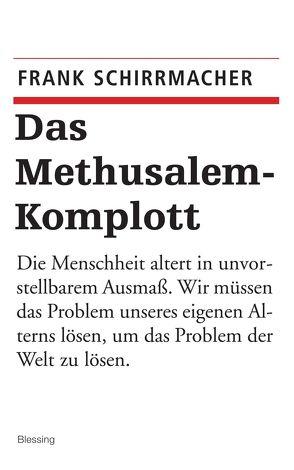 Das Methusalem-Komplott von Schirrmacher,  Frank